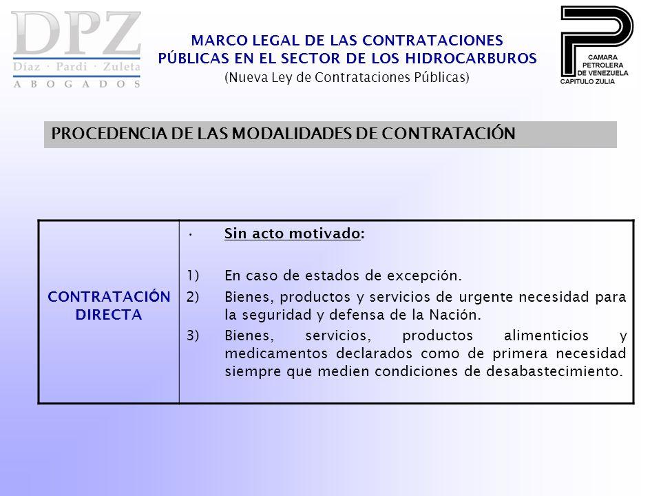 MARCO LEGAL DE LAS CONTRATACIONES PÚBLICAS EN EL SECTOR DE LOS HIDROCARBUROS (Nueva Ley de Contrataciones Públicas) PROCEDENCIA DE LAS MODALIDADES DE CONTRATACIÓN CONTRATACI Ó N DIRECTA Sin acto motivado: 1)En caso de estados de excepci ó n.