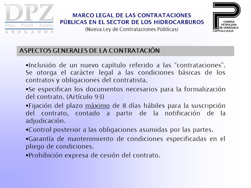MARCO LEGAL DE LAS CONTRATACIONES PÚBLICAS EN EL SECTOR DE LOS HIDROCARBUROS (Nueva Ley de Contrataciones Públicas) ASPECTOS GENERALES DE LA CONTRATACIÓN Inclusión de un nuevo capítulo referido a las contrataciones.