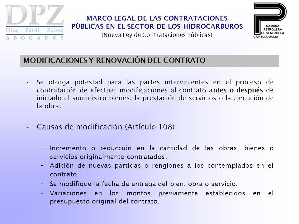 MARCO LEGAL DE LAS CONTRATACIONES PÚBLICAS EN EL SECTOR DE LOS HIDROCARBUROS (Nueva Ley de Contrataciones Públicas) MODIFICACIONES Y RENOVACIÓN DEL CONTRATO Se otorga potestad para las partes intervinientes en el proceso de contratación de efectuar modificaciones al contrato antes o después de iniciado el suministro bienes, la prestación de servicios o la ejecución de la obra.