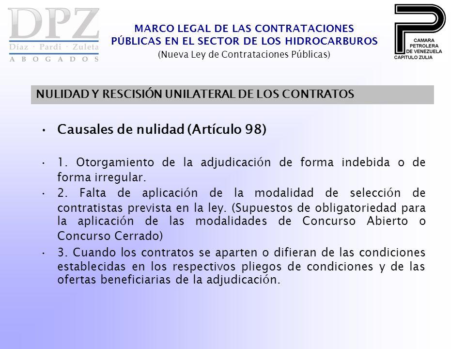 MARCO LEGAL DE LAS CONTRATACIONES PÚBLICAS EN EL SECTOR DE LOS HIDROCARBUROS (Nueva Ley de Contrataciones Públicas) NULIDAD Y RESCISIÓN UNILATERAL DE LOS CONTRATOS Causales de nulidad (Artículo 98) 1.