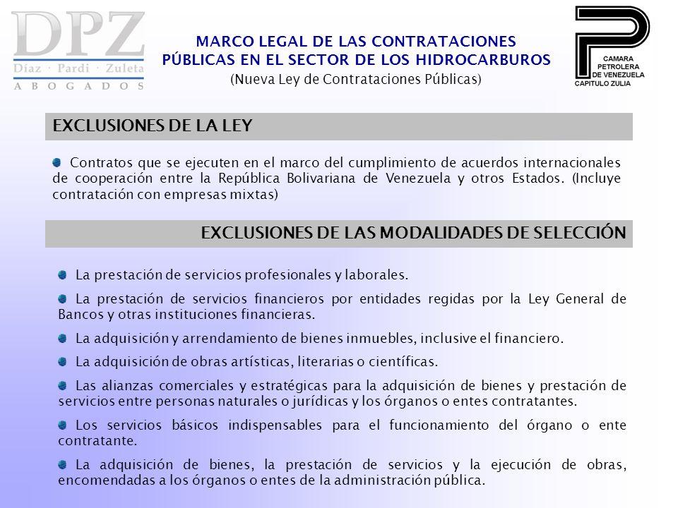 Contratos que se ejecuten en el marco del cumplimiento de acuerdos internacionales de cooperación entre la República Bolivariana de Venezuela y otros Estados.