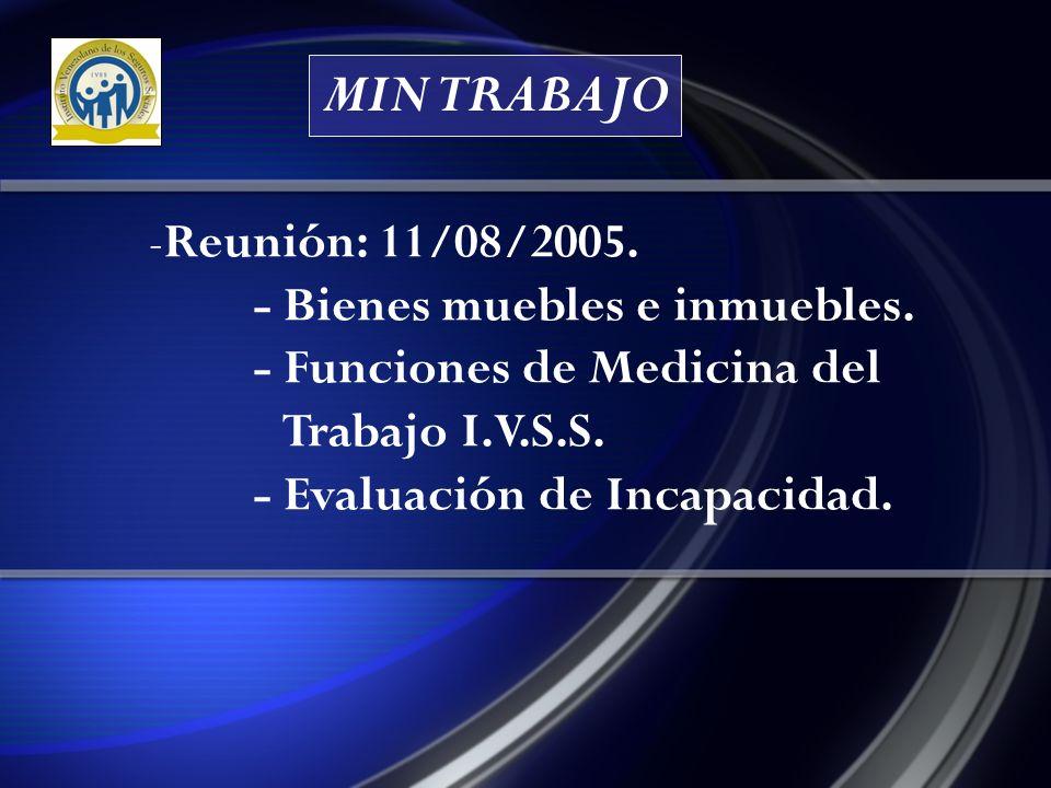 MIN TRABAJO -Reunión: 11/08/2005.- Bienes muebles e inmuebles.