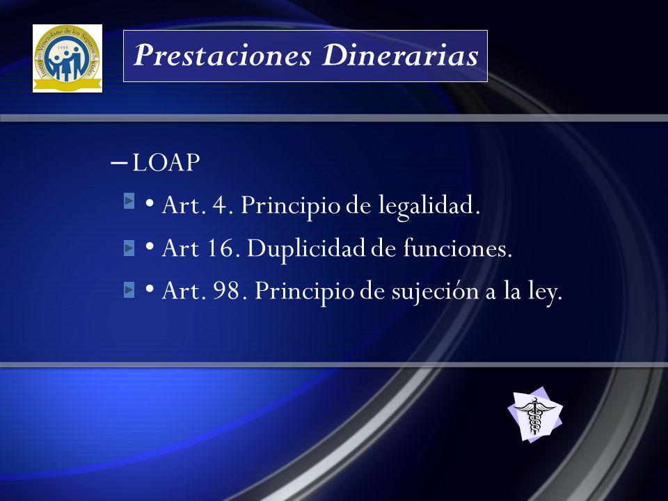 Prestaciones Dinerarias – LOAP Art.4. Principio de legalidad.