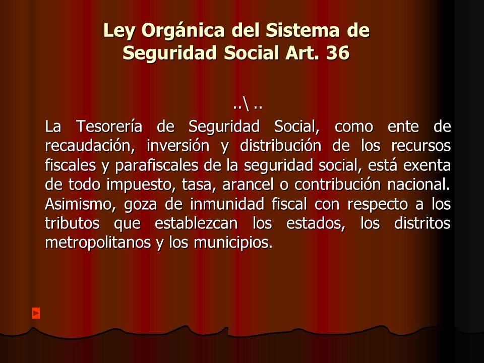 Ley Orgánica del Sistema de Seguridad Social Art.36..\..