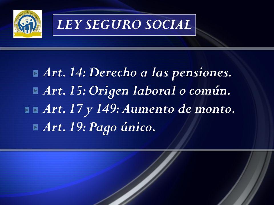 Art.12: Indemnizaciones – labor remunerada. Art. 18: Pensión Total e Indemnizaciones diarias.