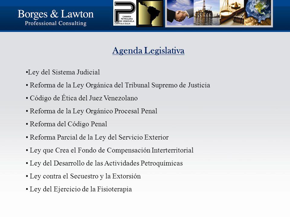 Agenda Legislativa Ley del Sistema Judicial Reforma de la Ley Orgánica del Tribunal Supremo de Justicia Código de Ética del Juez Venezolano Reforma de la Ley Orgánico Procesal Penal Reforma del Código Penal Reforma Parcial de la Ley del Servicio Exterior Ley que Crea el Fondo de Compensación Interterritorial Ley del Desarrollo de las Actividades Petroquímicas Ley contra el Secuestro y la Extorsión Ley del Ejercicio de la Fisioterapia