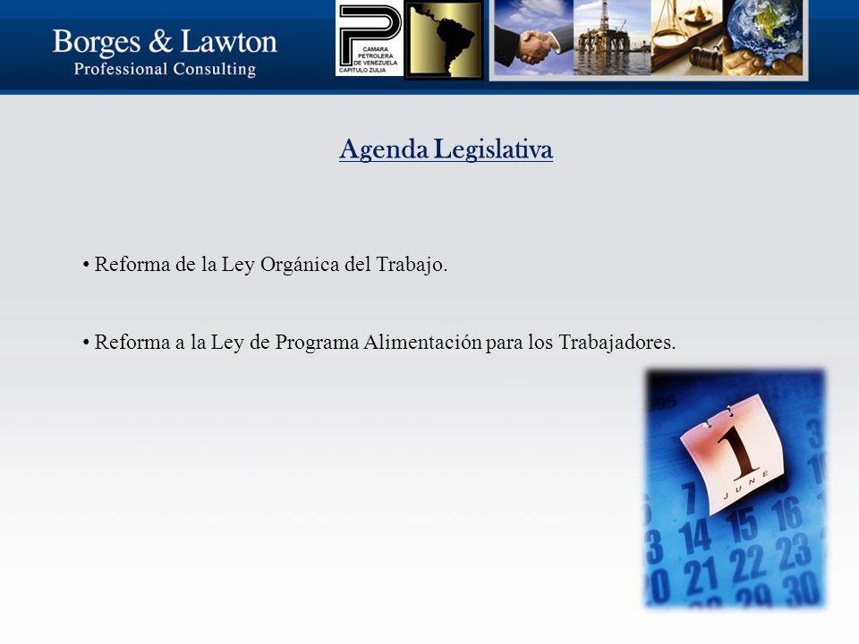 Agenda Legislativa Reforma de la Ley Orgánica del Trabajo.
