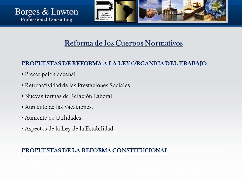 Reforma de los Cuerpos Normativos PROPUESTAS DE REFORMA A LA LEY ORGANICA DEL TRABAJO Prescripción decenal.