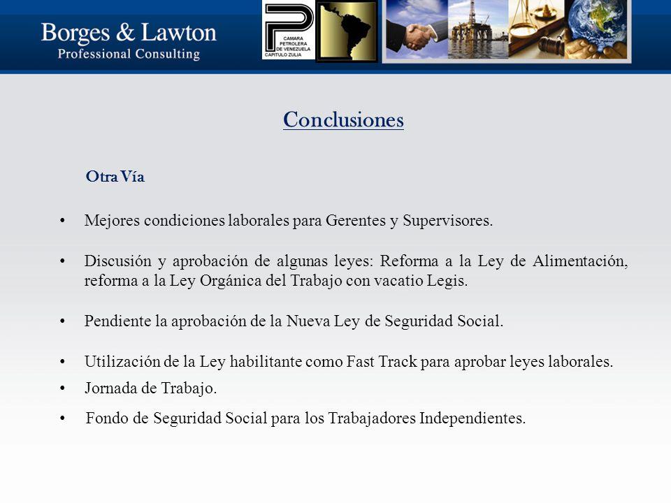 Conclusiones Otra Vía Mejores condiciones laborales para Gerentes y Supervisores.