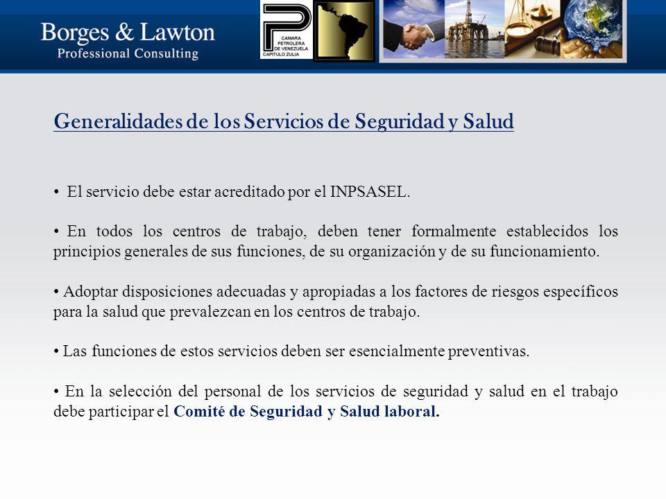 Generalidades de los Servicios de Seguridad y Salud El servicio debe estar acreditado por el INPSASEL.