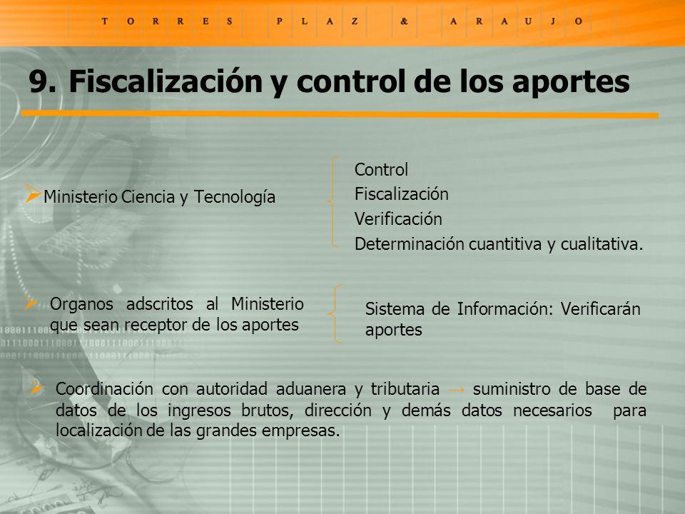 9.Fiscalización y control de los aportes Ministerio Ciencia y Tecnología Control Fiscalización Verificación Determinación cuantitiva y cualitativa.