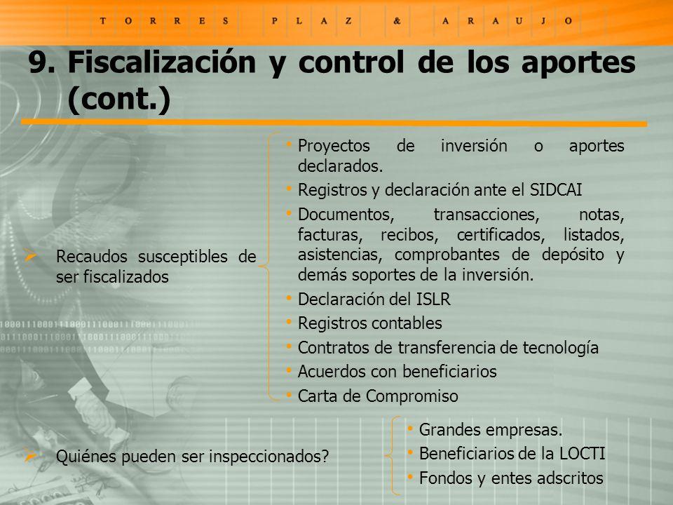 9.Fiscalización y control de los aportes (cont.) Recaudos susceptibles de ser fiscalizados Proyectos de inversión o aportes declarados.