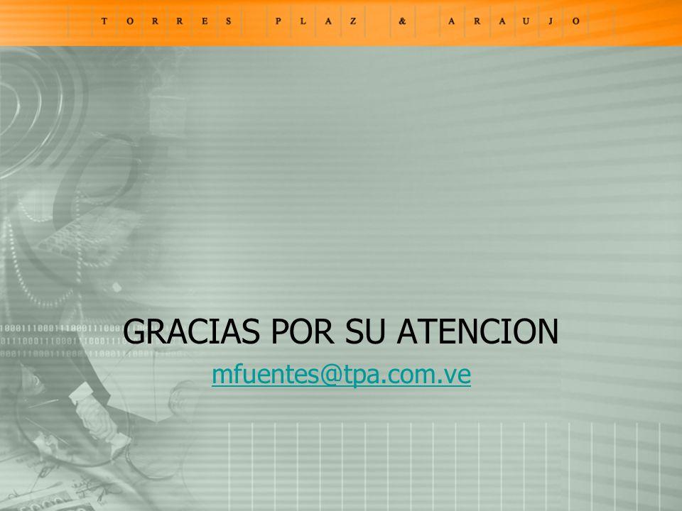 GRACIAS POR SU ATENCION mfuentes@tpa.com.ve