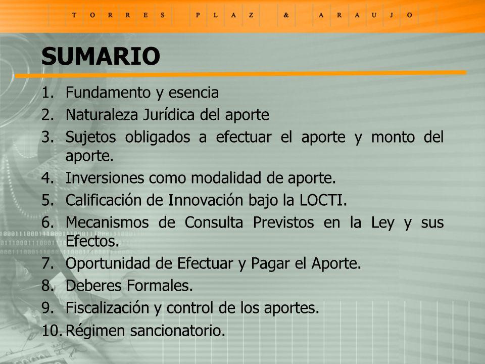 SUMARIO 1.Fundamento y esencia 2.Naturaleza Jurídica del aporte 3.Sujetos obligados a efectuar el aporte y monto del aporte.
