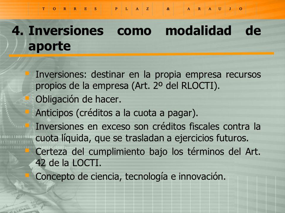 Inversiones: destinar en la propia empresa recursos propios de la empresa (Art. 2º del RLOCTI). Obligación de hacer. Anticipos (créditos a la cuota a
