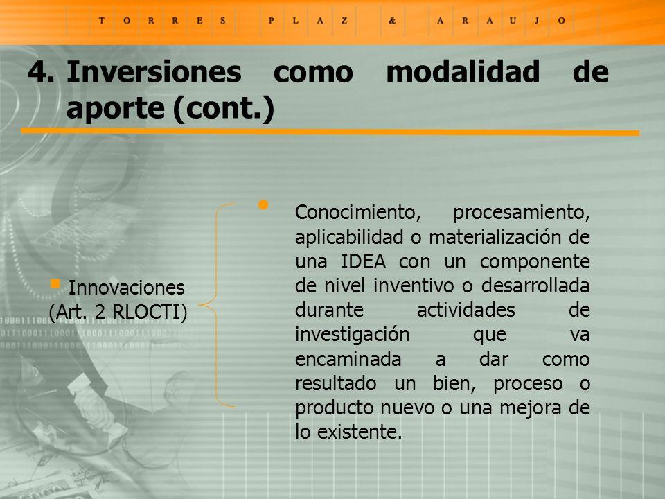 Innovaciones (Art. 2 RLOCTI) Conocimiento, procesamiento, aplicabilidad o materialización de una IDEA con un componente de nivel inventivo o desarroll