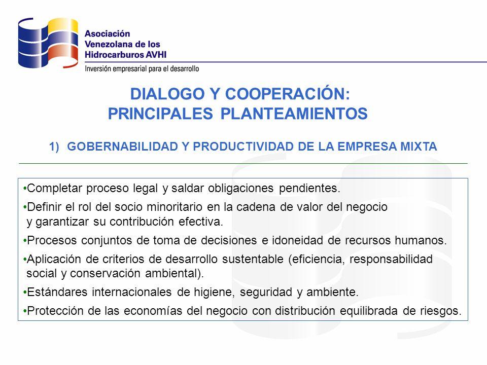 1)GOBERNABILIDAD Y PRODUCTIVIDAD DE LA EMPRESA MIXTA Completar proceso legal y saldar obligaciones pendientes. Definir el rol del socio minoritario en