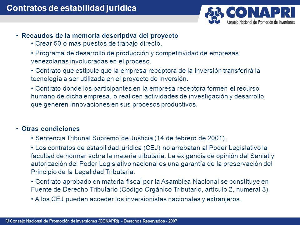 Consejo Nacional de Promoción de Inversiones (CONAPRI) - Derechos Reservados - 2007 Recaudos de la memoria descriptiva del proyecto Crear 50 o más puestos de trabajo directo.