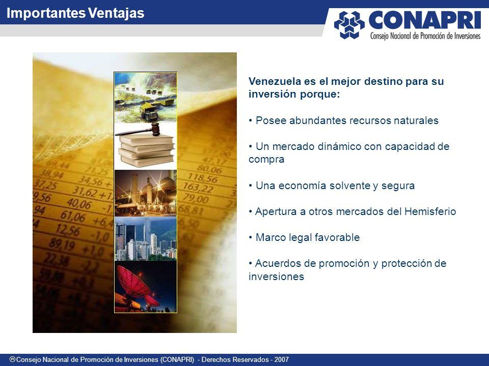 Consejo Nacional de Promoción de Inversiones (CONAPRI) - Derechos Reservados - 2007 Sexto país con las mayores reservas de petróleo.