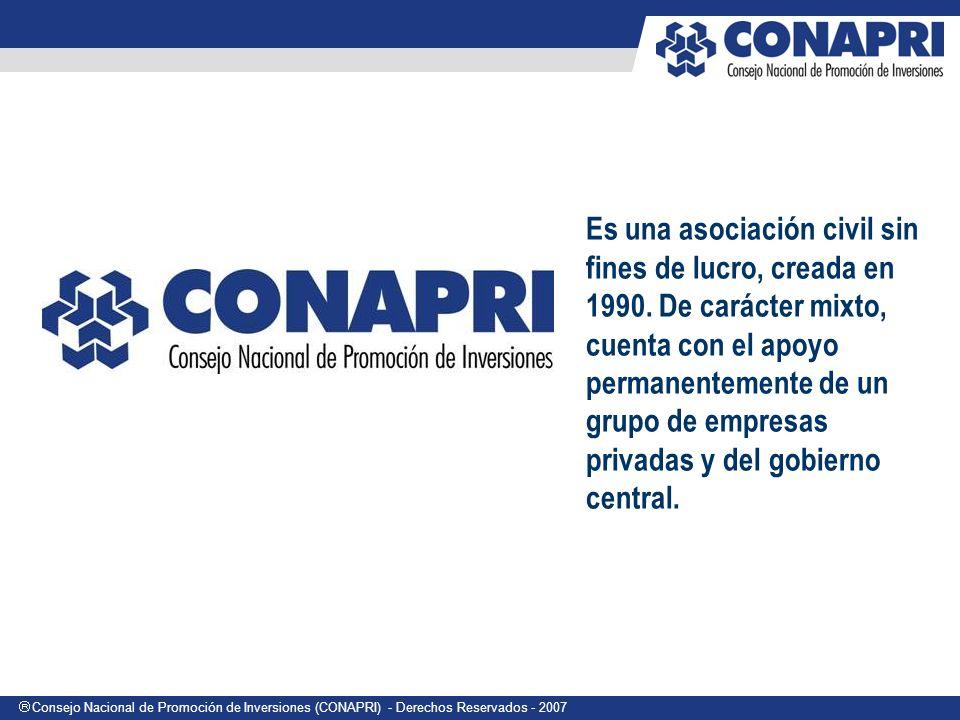 Consejo Nacional de Promoción de Inversiones (CONAPRI) - Derechos Reservados - 2007 Es una asociación civil sin fines de lucro, creada en 1990.