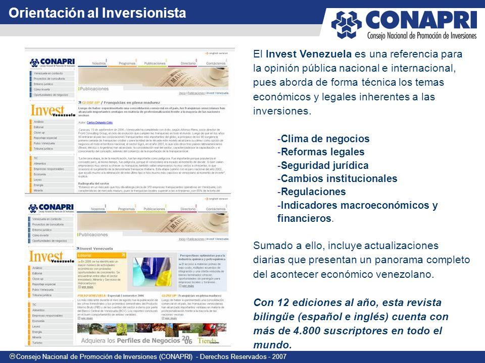Consejo Nacional de Promoción de Inversiones (CONAPRI) - Derechos Reservados - 2007 El Invest Venezuela es una referencia para la opinión pública nacional e internacional, pues aborda de forma técnica los temas económicos y legales inherentes a las inversiones.