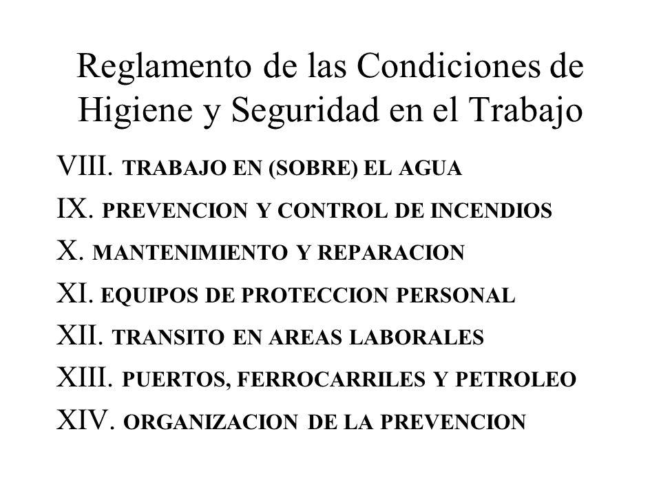Reglamento de las Condiciones de Higiene y Seguridad en el Trabajo VIII. TRABAJO EN (SOBRE) EL AGUA IX. PREVENCION Y CONTROL DE INCENDIOS X. MANTENIMI