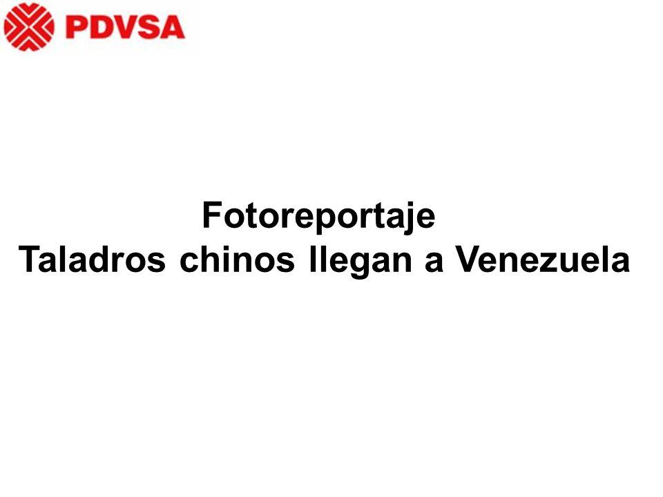 Fotoreportaje Taladros chinos llegan a Venezuela