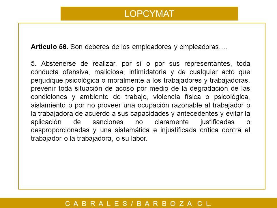 C A B R A L E S / B A R B O Z A C L. Artículo 56. Son deberes de los empleadores y empleadoras…. 5. Abstenerse de realizar, por sí o por sus represent