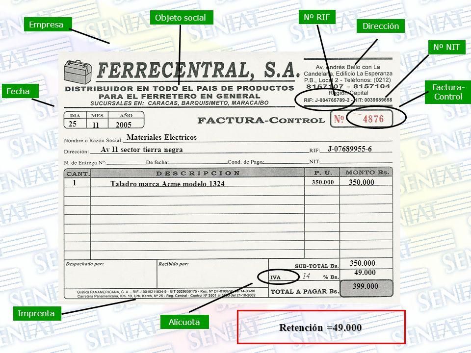 Imprenta Empresa Factura- Control Fecha Objeto social Alícuota Dirección Nº RIF Nº NIT Materiales Electricos Av 11 sector tierra negra J-07689955-6 1