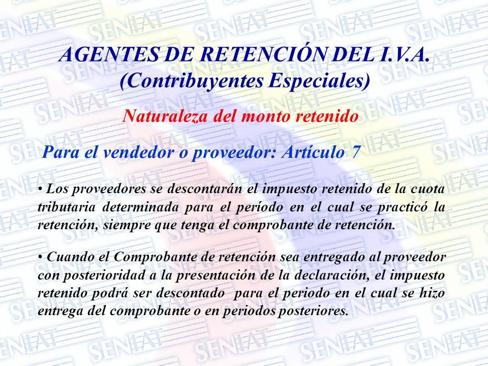 Para el vendedor o proveedor: Artículo 7 Los proveedores se descontarán el impuesto retenido de la cuota tributaria determinada para el período en el
