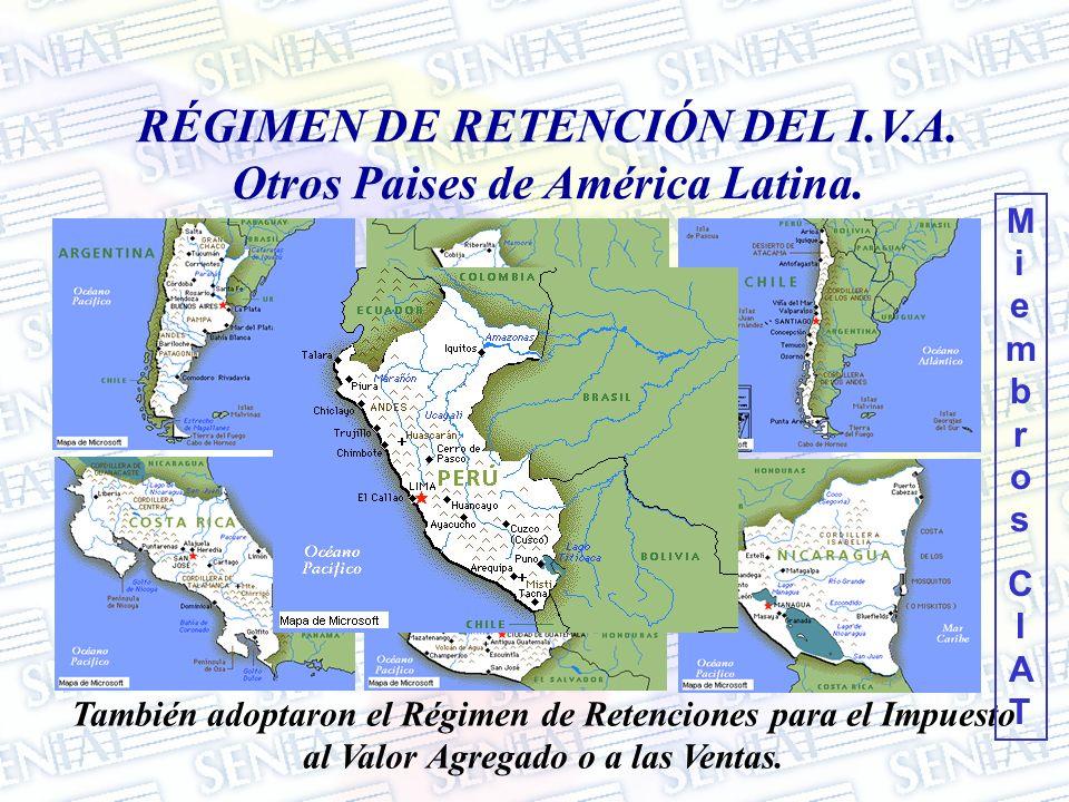 RÉGIMEN DE RETENCIÓN DEL I.V.A. Otros Paises de América Latina. También adoptaron el Régimen de Retenciones para el Impuesto al Valor Agregado o a las