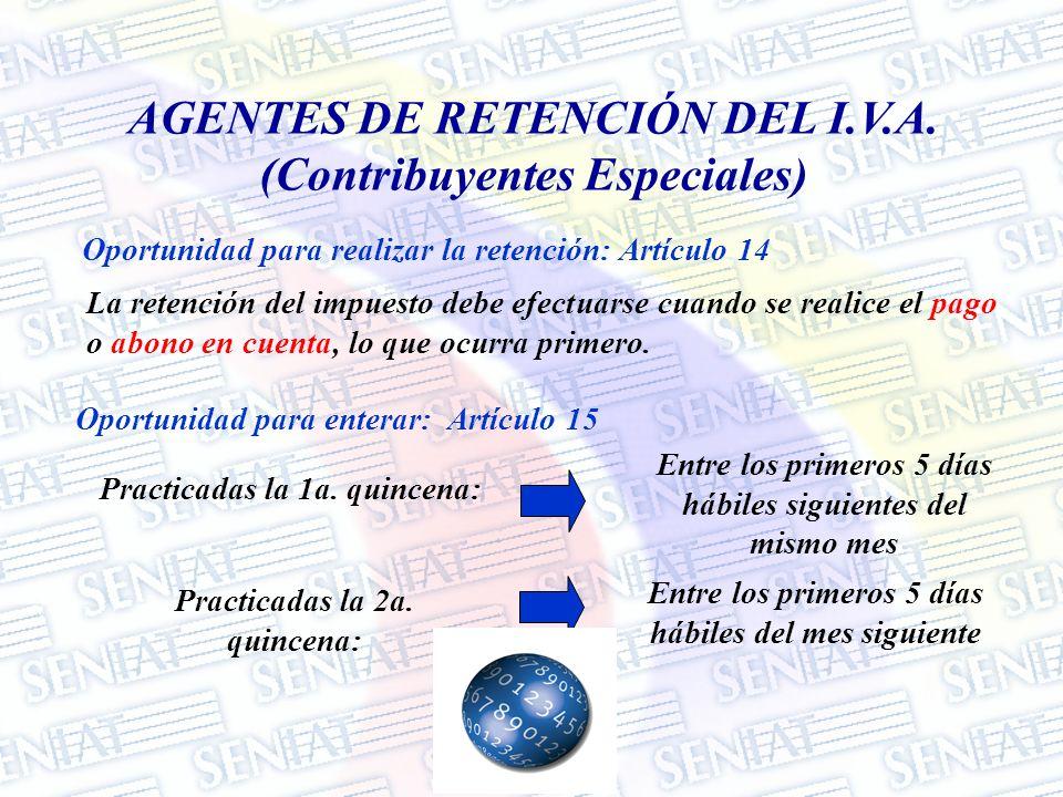 Oportunidad para realizar la retención: Artículo 14 La retención del impuesto debe efectuarse cuando se realice el pago o abono en cuenta, lo que ocur