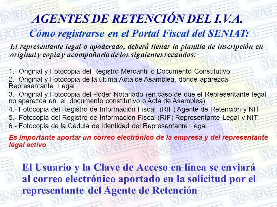 Cómo registrarse en el Portal Fiscal del SENIAT: El representante legal o apoderado, deberá llenar la planilla de inscripción en original y copia y ac