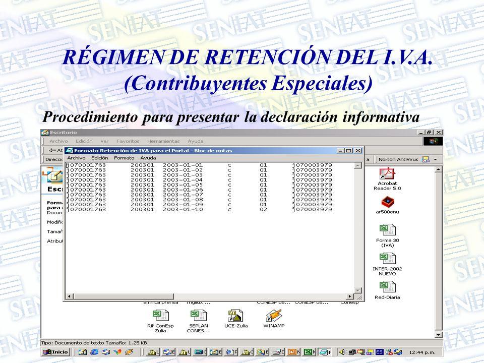 RÉGIMEN DE RETENCIÓN DEL I.V.A. (Contribuyentes Especiales) Procedimiento para presentar la declaración informativa