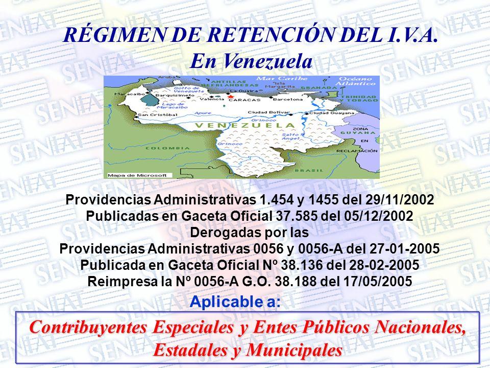 RÉGIMEN DE RETENCIÓN DEL I.V.A. En Venezuela Providencias Administrativas 1.454 y 1455 del 29/11/2002 Publicadas en Gaceta Oficial 37.585 del 05/12/20