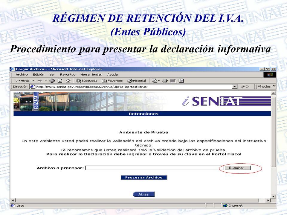 RÉGIMEN DE RETENCIÓN DEL I.V.A. (Entes Públicos) Procedimiento para presentar la declaración informativa