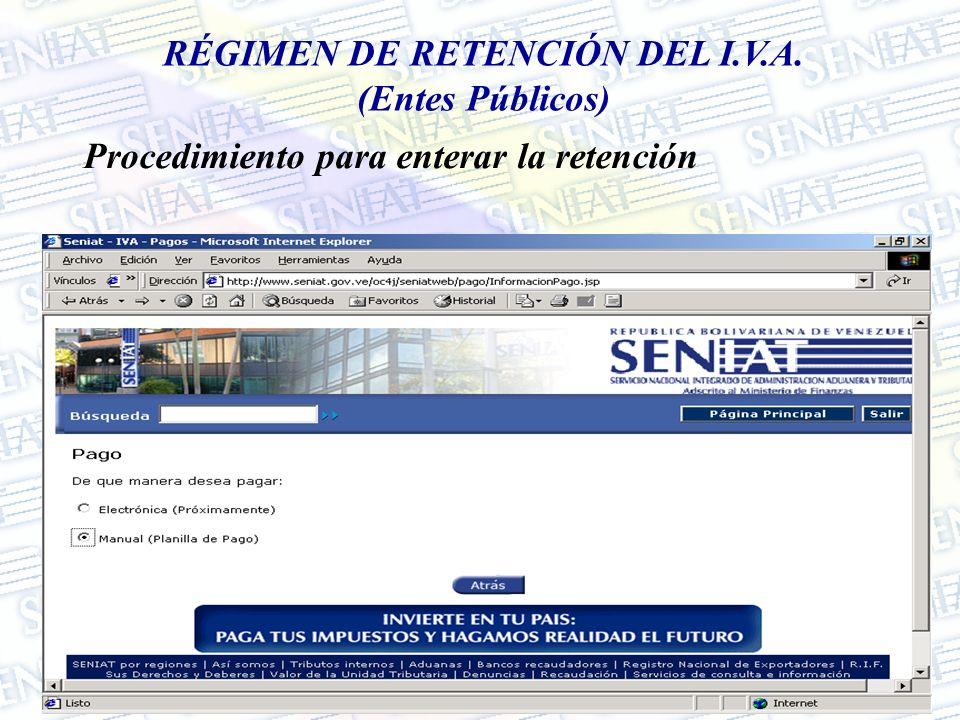 RÉGIMEN DE RETENCIÓN DEL I.V.A. (Entes Públicos) Procedimiento para enterar la retención
