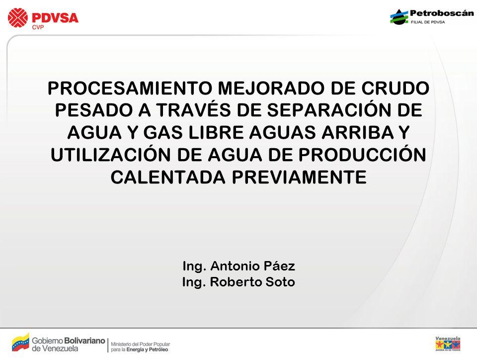 PROCESAMIENTO MEJORADO DE CRUDO PESADO A TRAVÉS DE SEPARACIÓN DE AGUA Y GAS LIBRE AGUAS ARRIBA Y UTILIZACIÓN DE AGUA DE PRODUCCIÓN CALENTADA PREVIAMEN