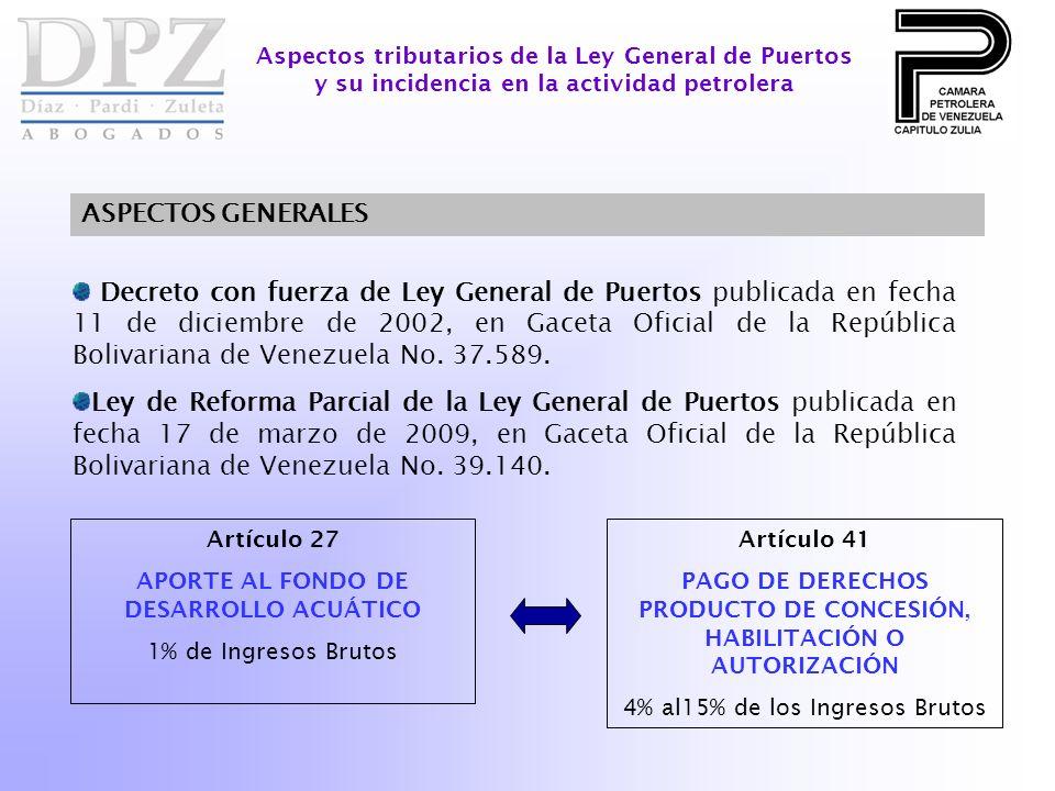 Decreto con fuerza de Ley General de Puertos publicada en fecha 11 de diciembre de 2002, en Gaceta Oficial de la República Bolivariana de Venezuela No