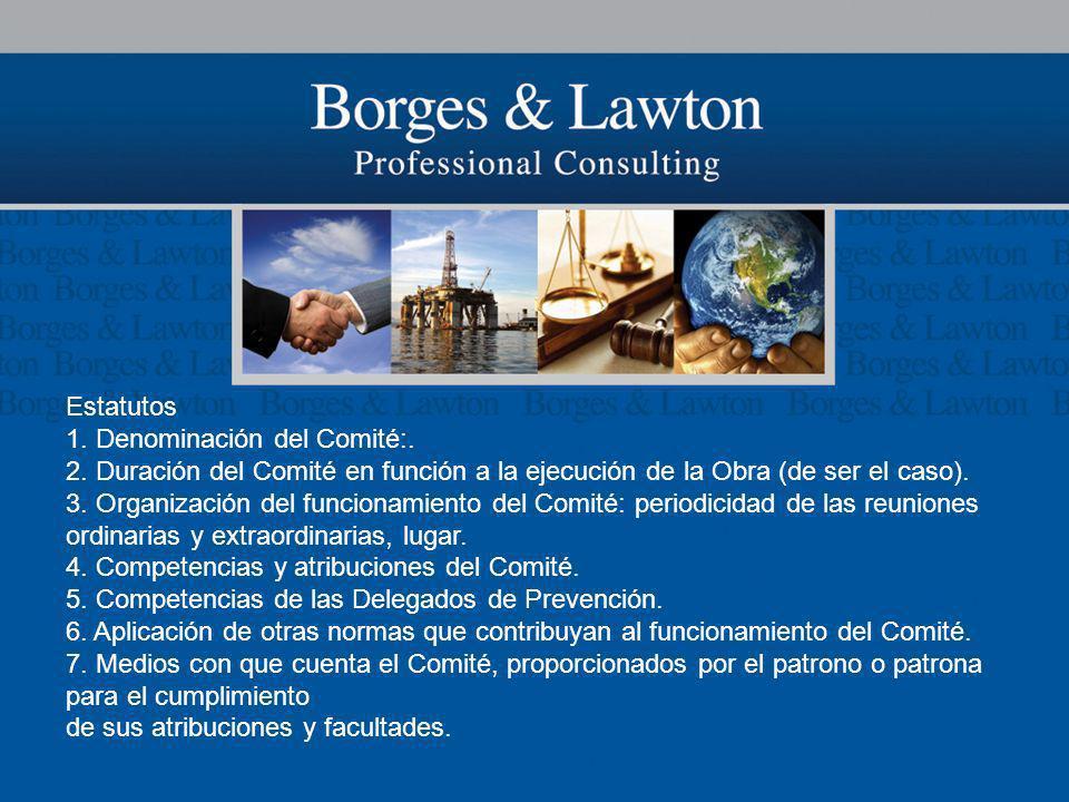 Estatutos 1. Denominación del Comité:. 2. Duración del Comité en función a la ejecución de la Obra (de ser el caso). 3. Organización del funcionamient