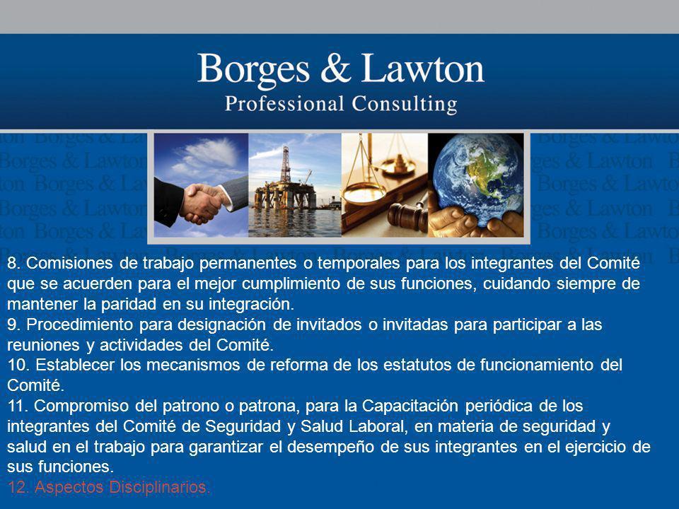 8. Comisiones de trabajo permanentes o temporales para los integrantes del Comité que se acuerden para el mejor cumplimiento de sus funciones, cuidand