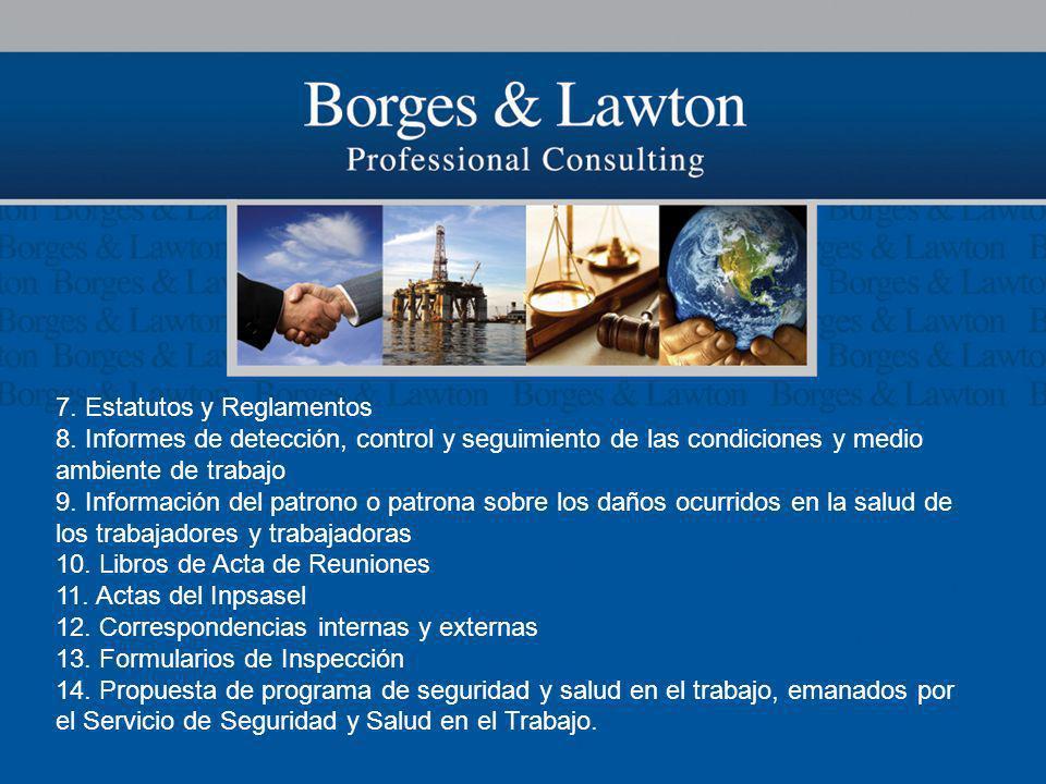 7. Estatutos y Reglamentos 8. Informes de detección, control y seguimiento de las condiciones y medio ambiente de trabajo 9. Información del patrono o