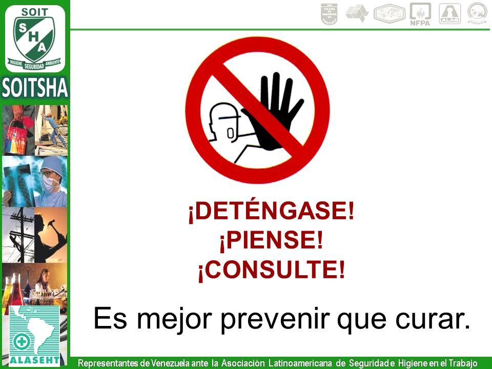 ¡DETÉNGASE! ¡PIENSE! ¡CONSULTE! Es mejor prevenir que curar.
