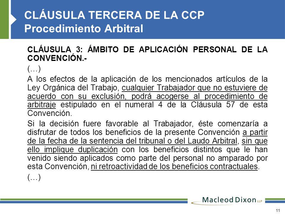 11 CLÁUSULA 3: ÁMBITO DE APLICACIÓN PERSONAL DE LA CONVENCIÓN.- (…) A los efectos de la aplicación de los mencionados artículos de la Ley Orgánica del