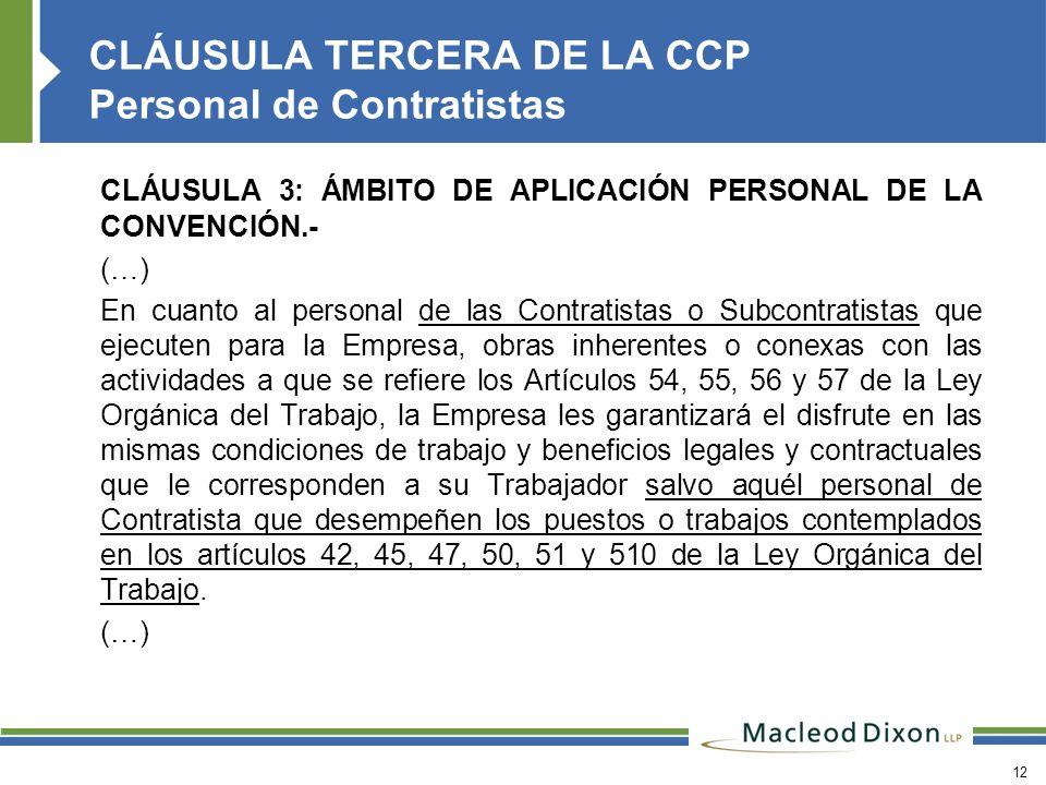 12 CLÁUSULA 3: ÁMBITO DE APLICACIÓN PERSONAL DE LA CONVENCIÓN.- (…) En cuanto al personal de las Contratistas o Subcontratistas que ejecuten para la E