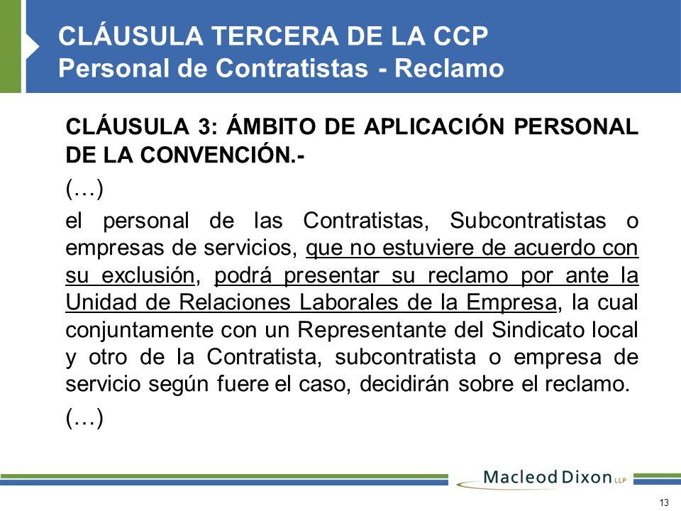 13 CLÁUSULA 3: ÁMBITO DE APLICACIÓN PERSONAL DE LA CONVENCIÓN.- (…) el personal de las Contratistas, Subcontratistas o empresas de servicios, que no e