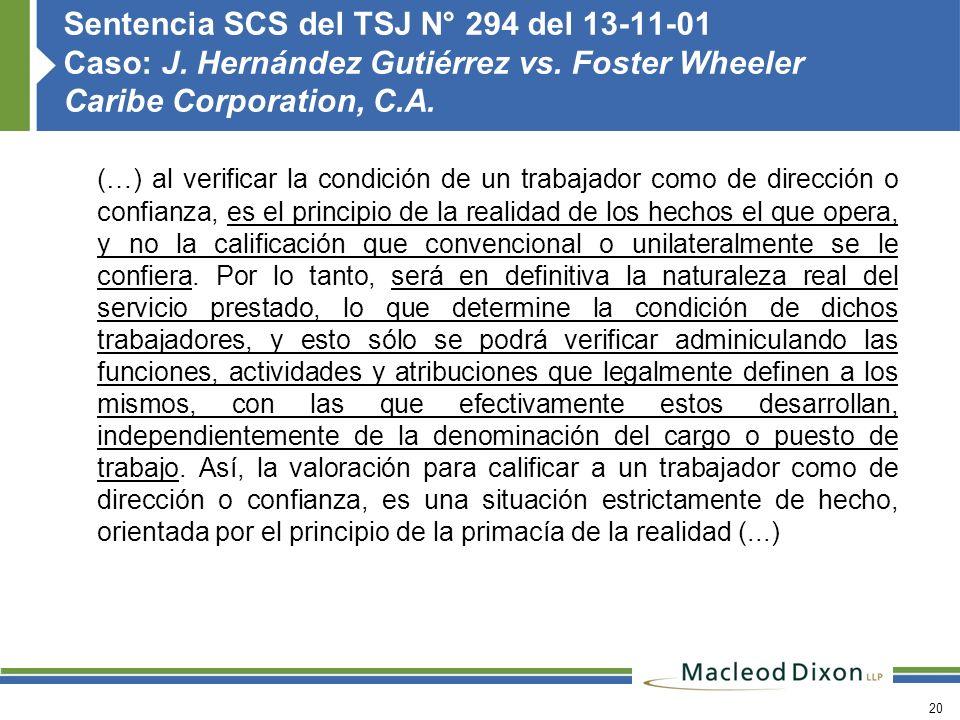 20 Sentencia SCS del TSJ N° 294 del 13-11-01 Caso: J. Hernández Gutiérrez vs. Foster Wheeler Caribe Corporation, C.A. (…) al verificar la condición de
