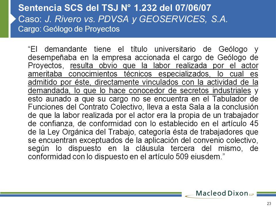 23 Sentencia SCS del TSJ N° 1.232 del 07/06/07 Caso: J. Rivero vs. PDVSA y GEOSERVICES, S.A. Cargo: Geólogo de Proyectos El demandante tiene el título