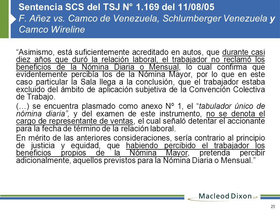 25 Sentencia SCS del TSJ N° 1.169 del 11/08/05 F. Añez vs. Camco de Venezuela, Schlumberger Venezuela y Camco Wireline Asimismo, está suficientemente
