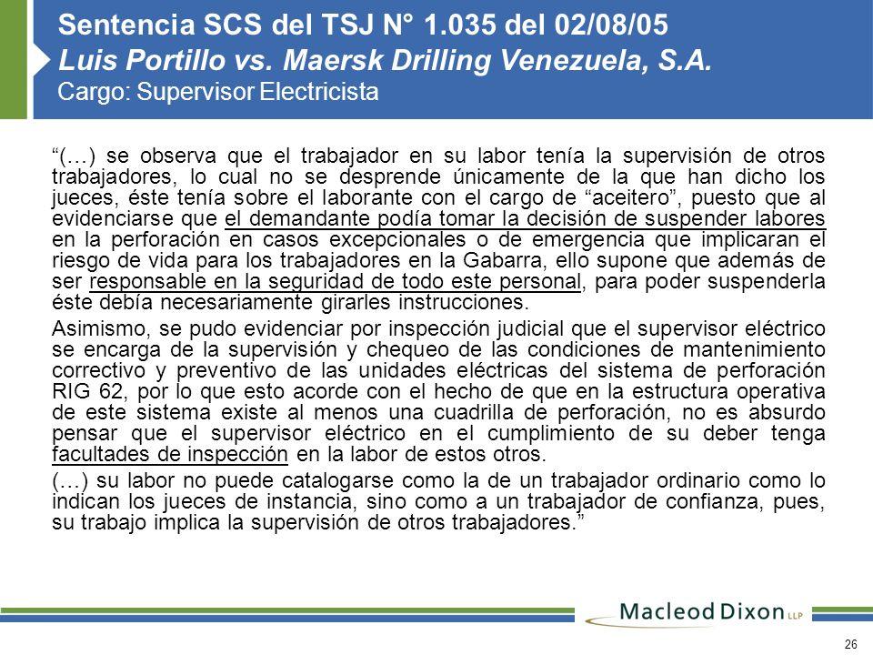26 Sentencia SCS del TSJ N° 1.035 del 02/08/05 Luis Portillo vs. Maersk Drilling Venezuela, S.A. Cargo: Supervisor Electricista (…) se observa que el